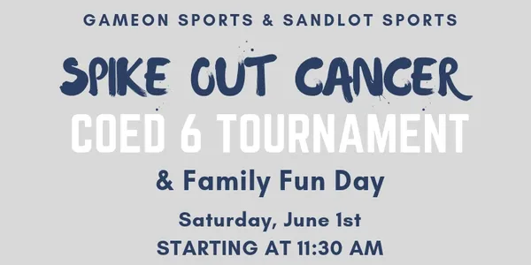 June 1: Spike Out Cancer Coed 6 Tournament & Family Fun Day